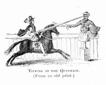 Titling at the quintain, an old fashioned game