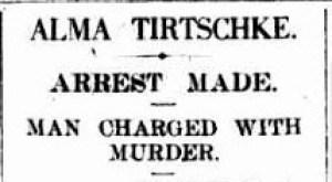 Arrest made in the Alma Tirtschke case