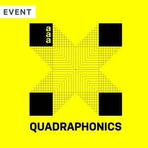 After Hours: Quadraphonics Presented by AAA