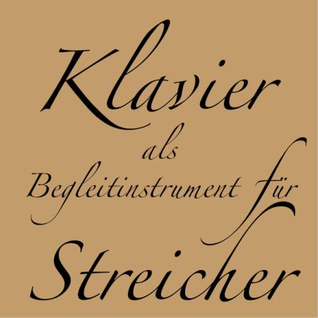 Klavier als Begleitinstrument für Streicher
