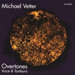 Michael Vetter, sperimentazioni musicali e canto armonico