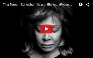 Sarvesham Svastir Bhavatu – Tina Turner