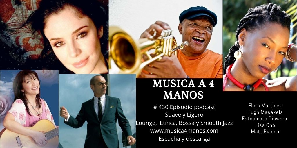 # 430 Jazz Suave Y Ligero Y Pinceladas De Africa (Flora Martinez, Hugh Masekela, Fatoumata Diawara, Lisa Ono Y Matt Bianco)