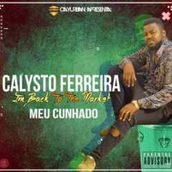 Calisto Ferreira – Meu Cunhado (feat. Talita)
