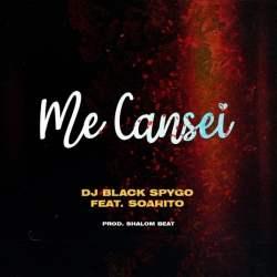 Dj Black Spygo – Me Cansei (feat. Soarito)