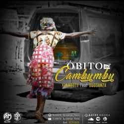 Kiambote – Óbito do Cambumbú (feat. Dusanza)