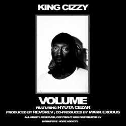 King Cizzy – Volume (feat. Hyuta Cezar)