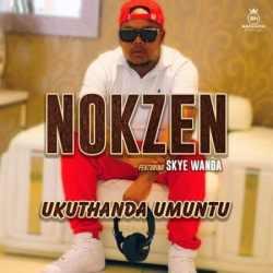 Nokzen – Ukuthanda Umuntu (feat. Skye Wanda)