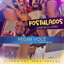 Postulados – Pegar Você (feat. Marcelo Lopez)