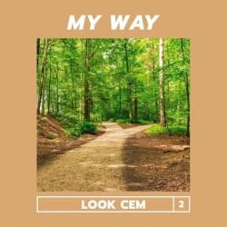 Look Cem – My Way
