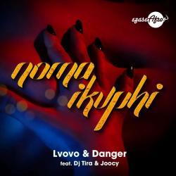 L'vovo & Danger – Noma iKuphi (feat. DJ Tira & Joocy)