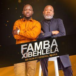 Mr. Bow – Famba Xibehlela (feat. General Muzka)