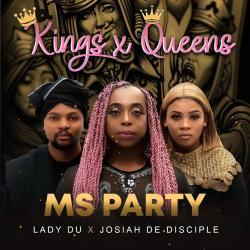 Ms Party, Lady Du & Josiah De Disciple – Kings X Queens