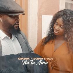 Gama – Nu Ta Ama (feat. Tony Fika)
