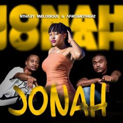Nthaby Melodious & Afro Brotherz – Jonah