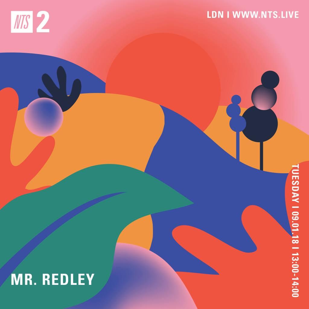 Mr  Redley on NTS Radio – 9th January 2018 | Música Macondo