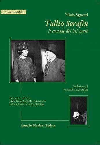 Nicla Sguotti- Tullio Serafin, il custode del bel canto - seconda edizione