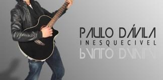 Paulo Dávila - Inesquecível