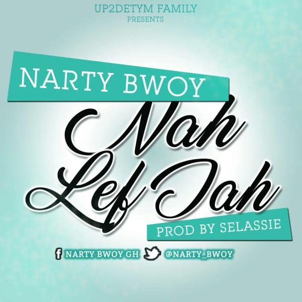 Nary Bwoy -Nah lef Jah (prodby Selassie)