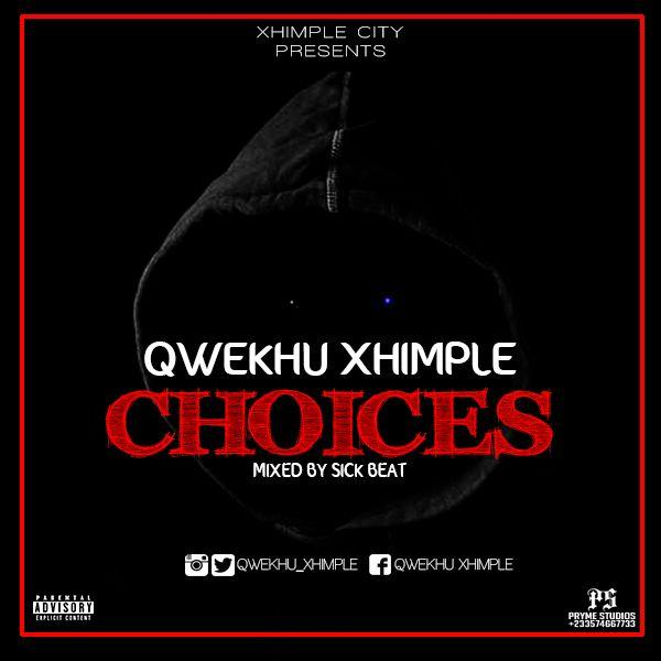 Qwekhu Xhimple -Choices (mixed by SickBeatz )