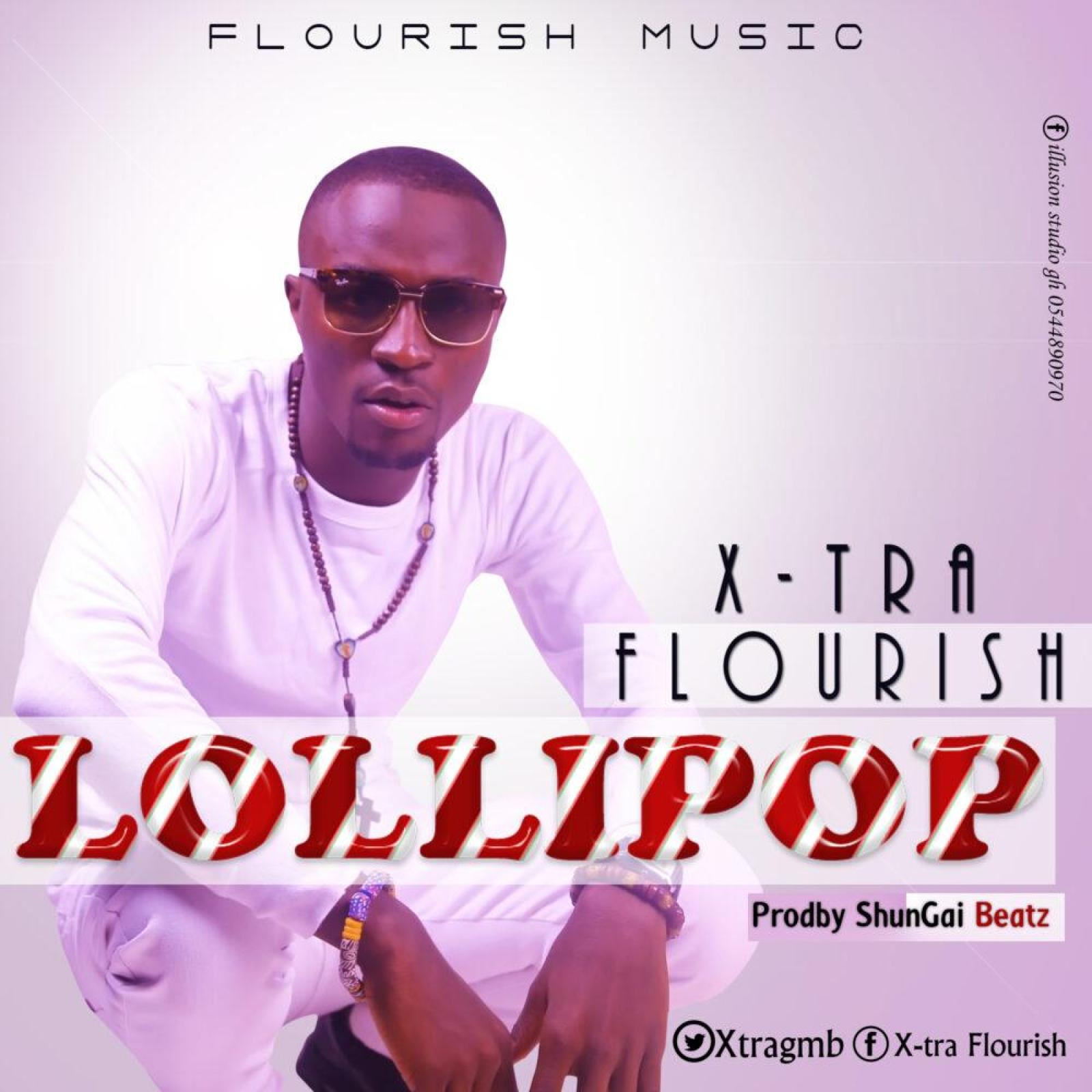 X-Tra Flourish -LOLLIPOP (prodby Shanghai Beatz)