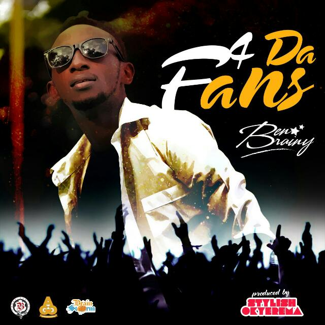 Ben Brainy -4 DA FANS (prod by Stylish Okyerema)