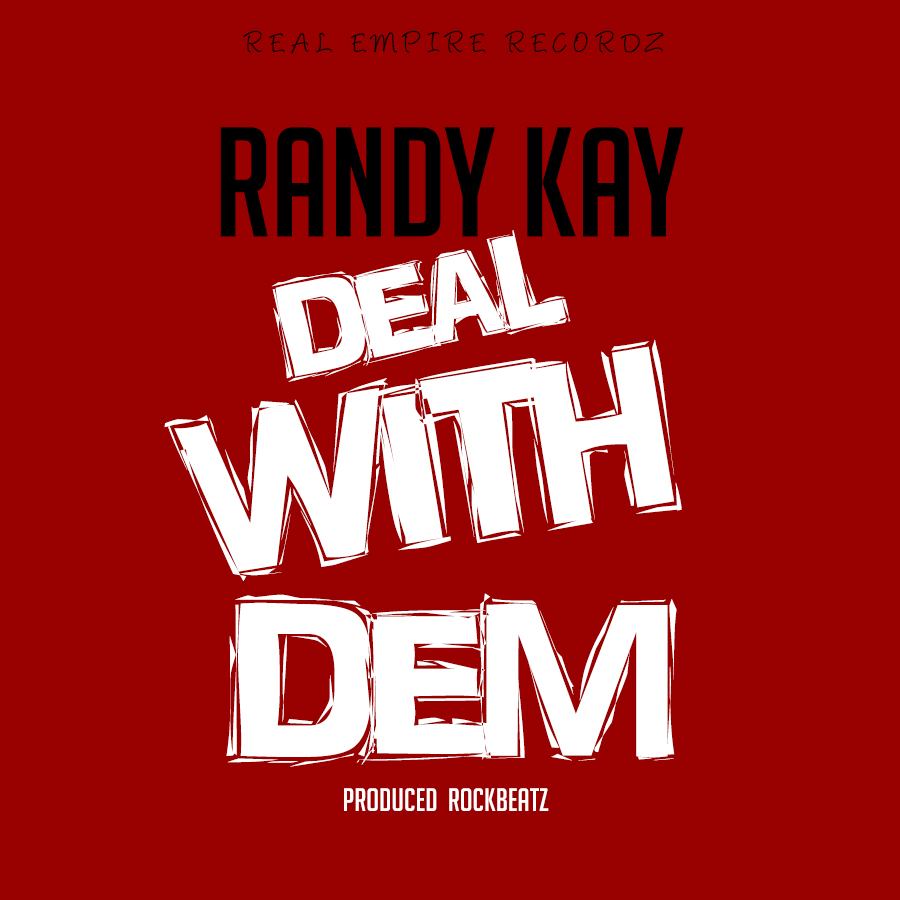 Randy Kay -DEAL WITH DEM (Prodby RockBeatz)