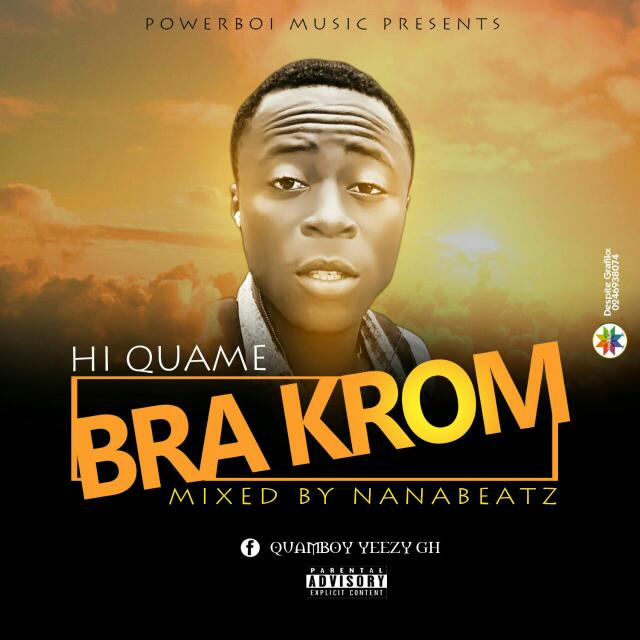 HI QUAME - BRA KROM (MIXED BY NANA BEATZ)[musicarenagh.com]