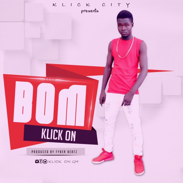 KLICK ON – BOM (KNOCK) PRODBY FYBER BEATZ