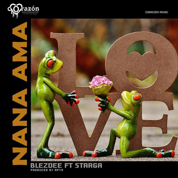 BLEZDEE FT STARGA – NANA AMA (PROD. BY APYA)