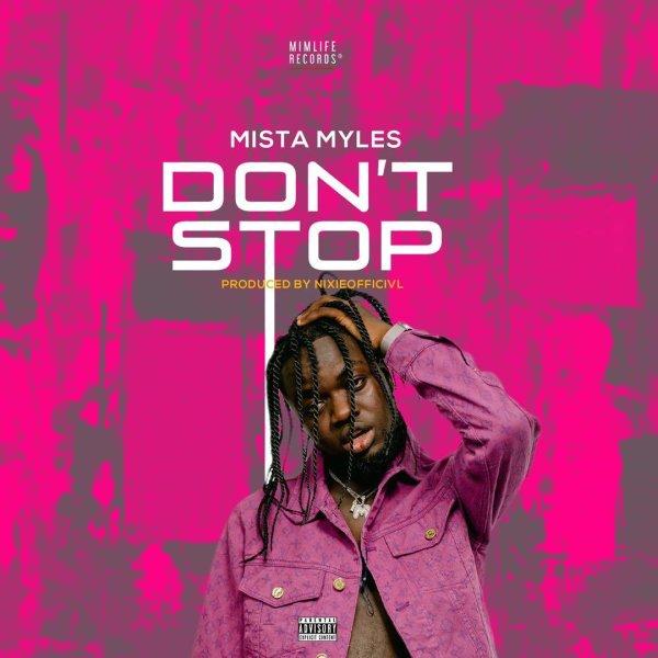 Mista Myles – Don't Stop (Official Lyrics)