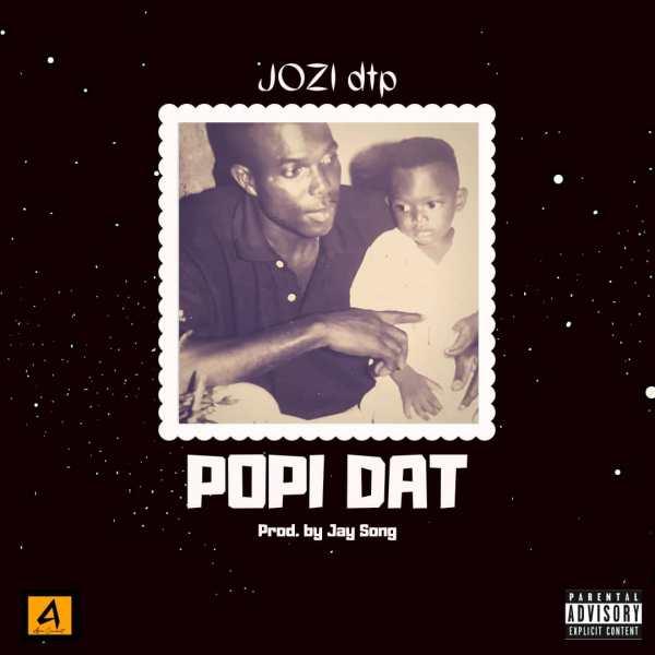 Jozi Dtp – Popi Dat (Prod by Jay Song)
