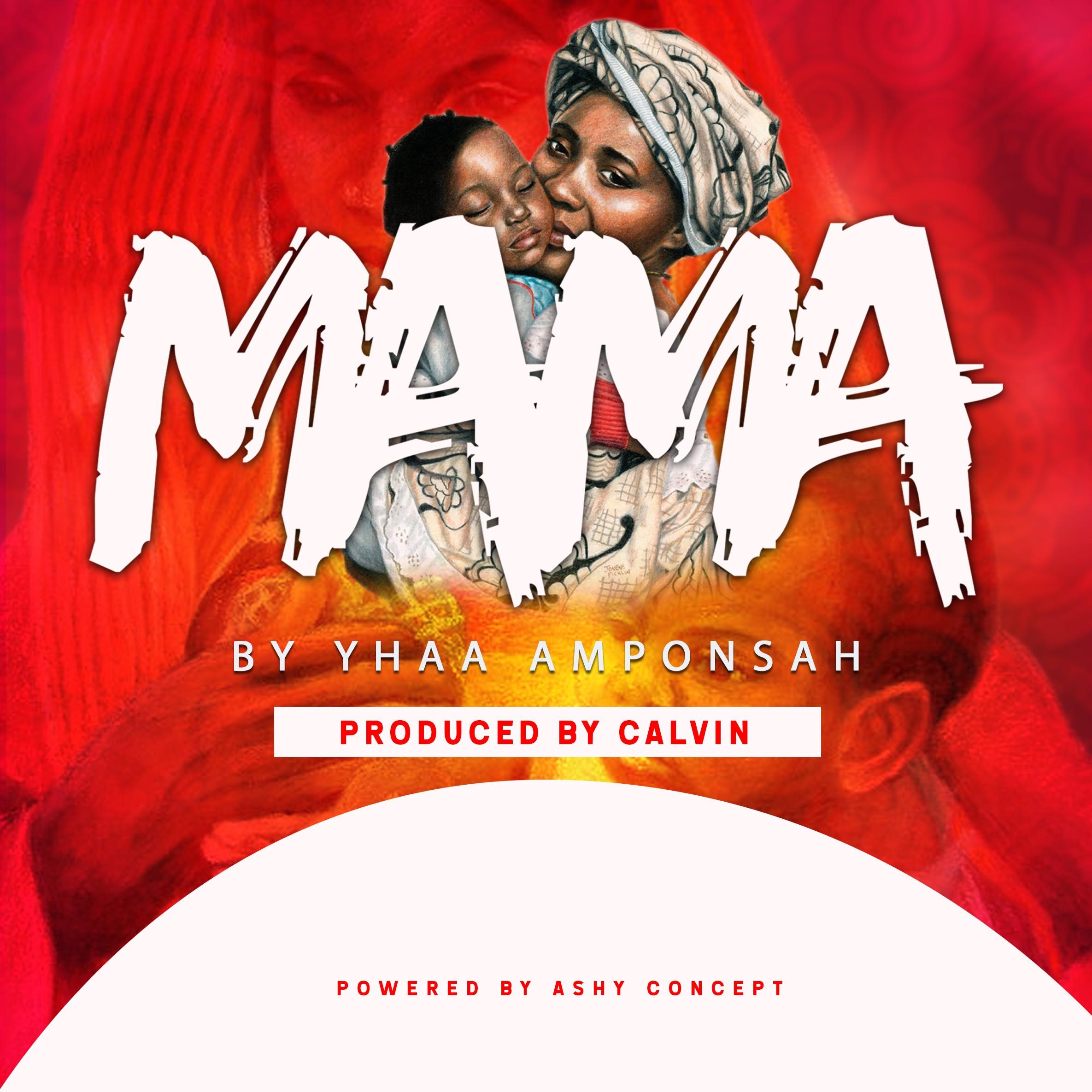 YHAA AMPONSAH – MAMA (PROD BY CALVIN)