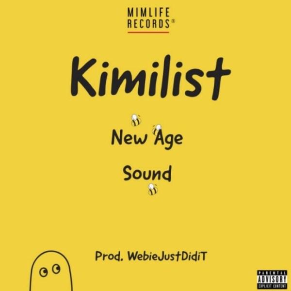 Kimilist – New Age Sound (Prod By WebieJustDidiT)