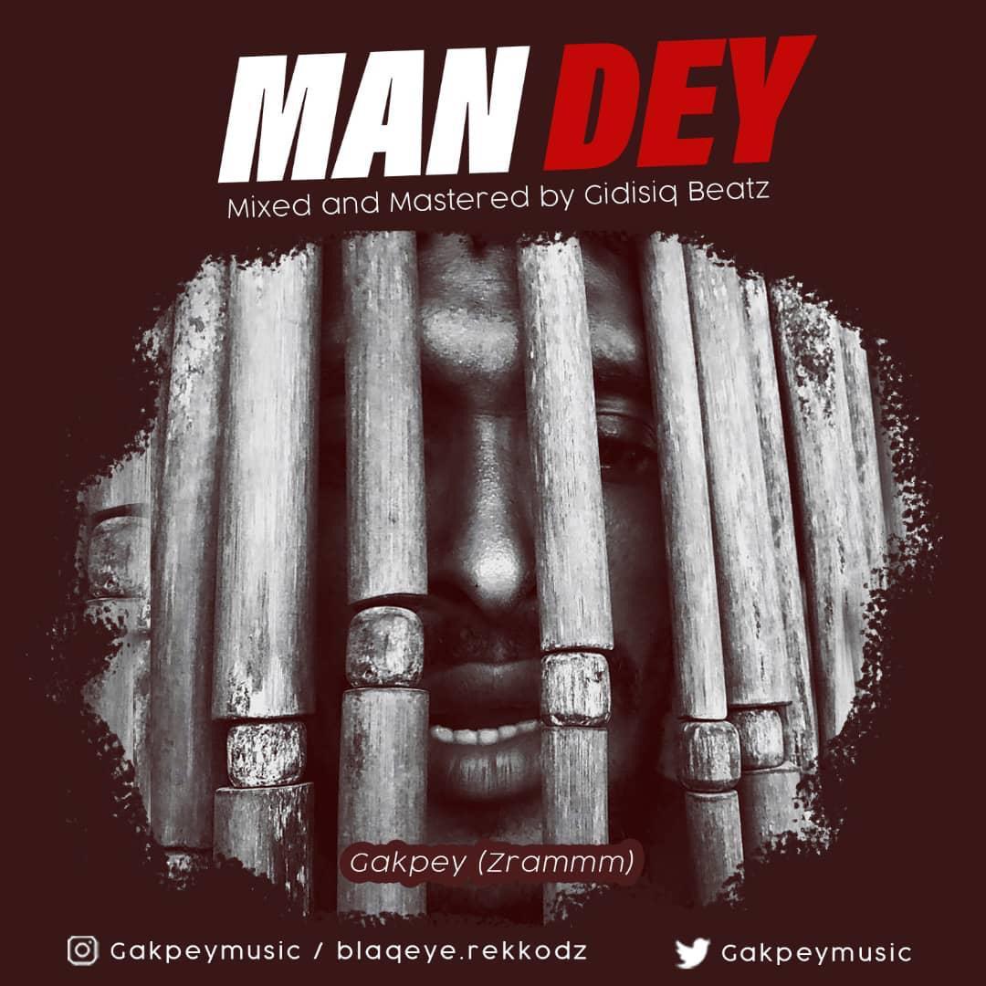 Gakpey – Man Dey (Prod. By Qidi Siq Beatz)