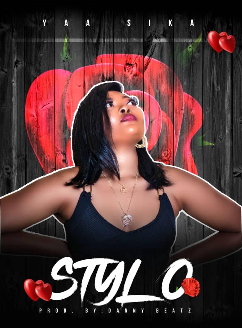 Yaa Sika – Stylo (Prod by Danny Beatz)
