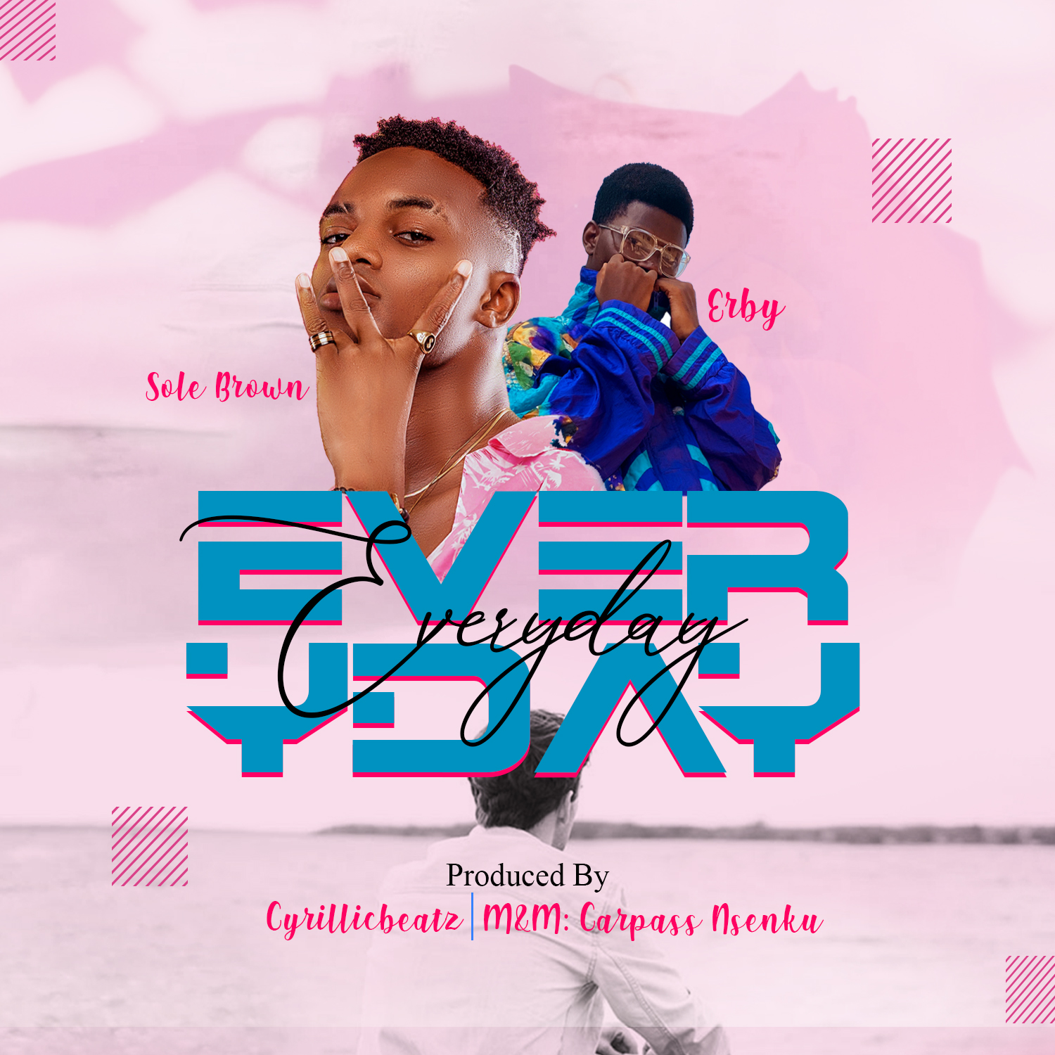 Sole Brown x Erby – Everyday (Prod By Cyrillic Beatz)