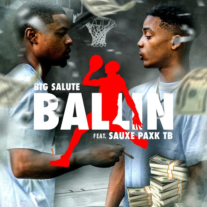 Big Salute Ft Sauxe Paxk TB – Ballin (Official Video)