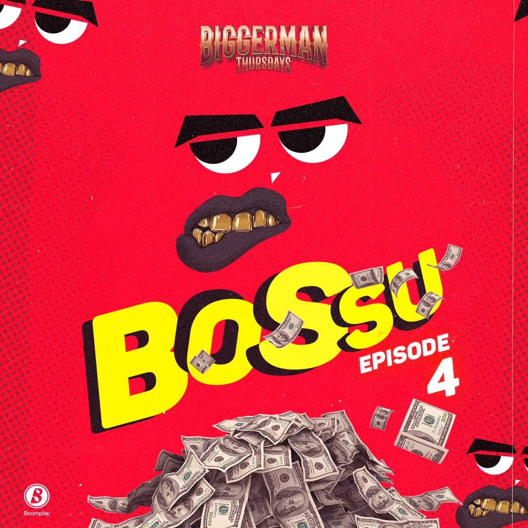 #BiggermanThursdays: CJ Biggerman – Bossu (Episode 4)