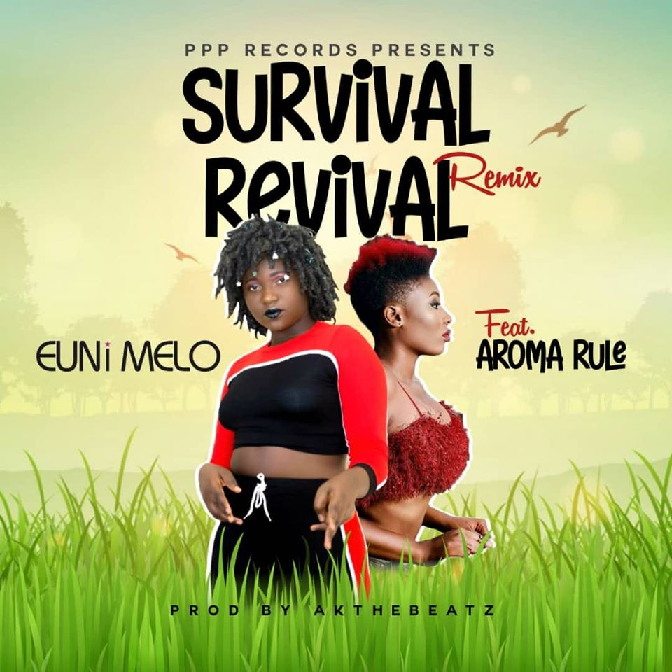 Euni Melo ft Aroma Rule – Survival Revival Remix (Prod by Akthebeatz)