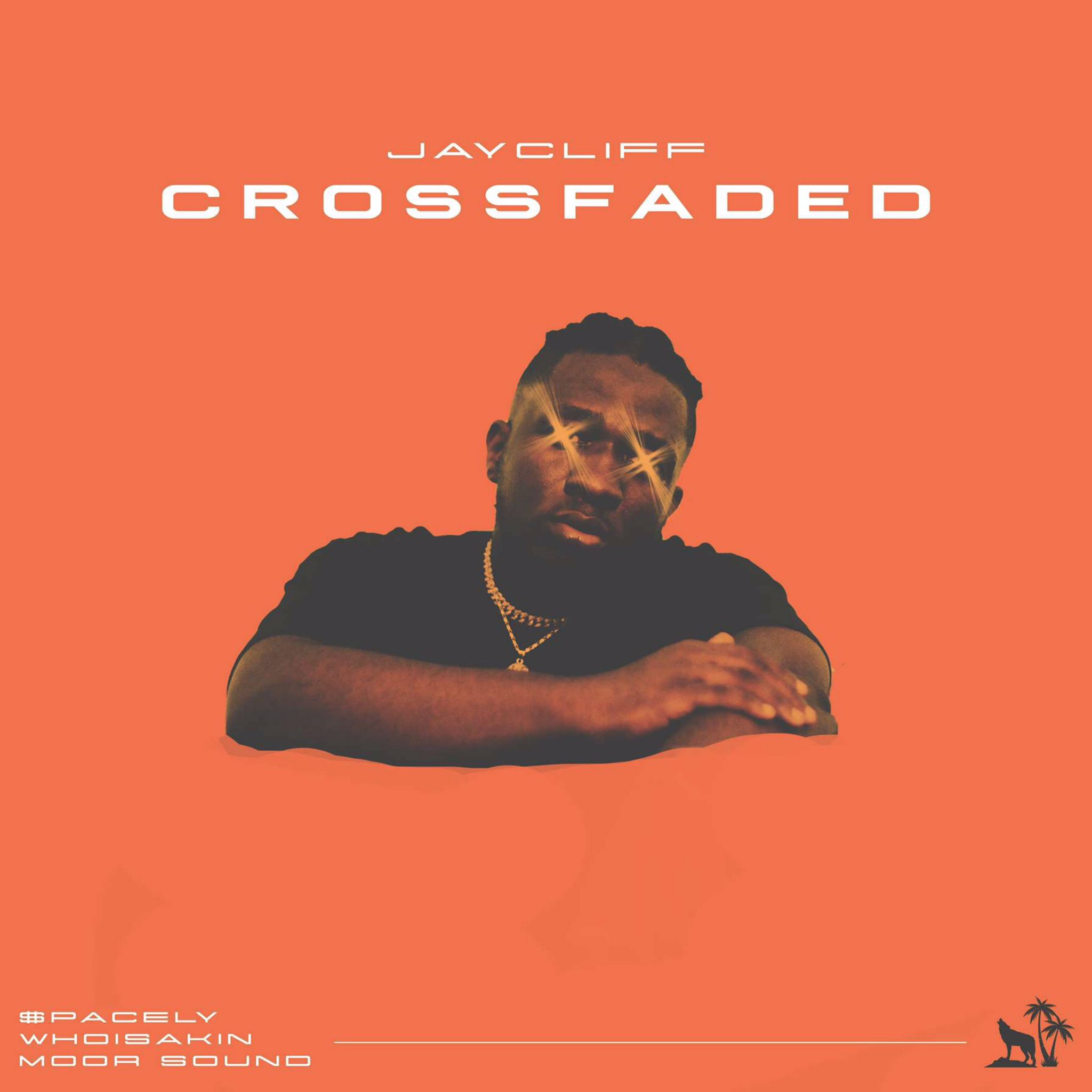 Jay Cliff – Crossfaded ft. $pacely, Whoisakin x Moor Sound