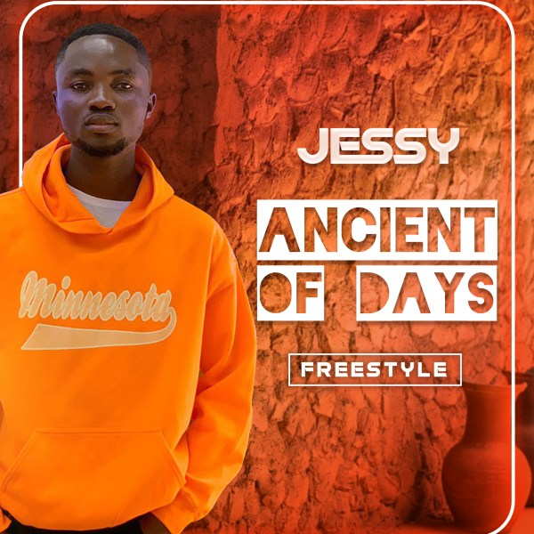 Jessy – Ancient Of Days (Prod by Tracebeatz)
