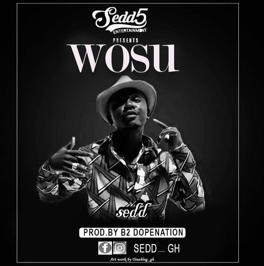 Sedd – Wosu (Prod by B2)