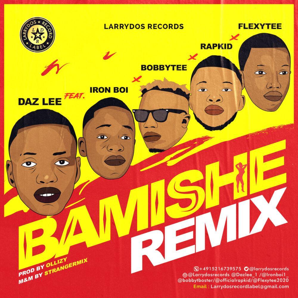 Daz Lee ft Ironboi x BobbyTee x Rapkid x FlexyTee – Bamishe Remix