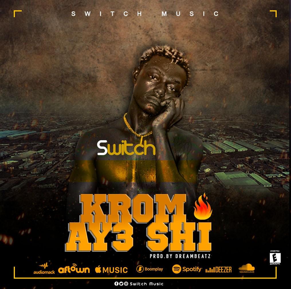 Switch – Krom Ay3 Shie (Prod by DreamBeatz)