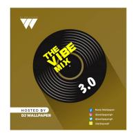 DJ WALLPAPER - THE VIBE MIX 3