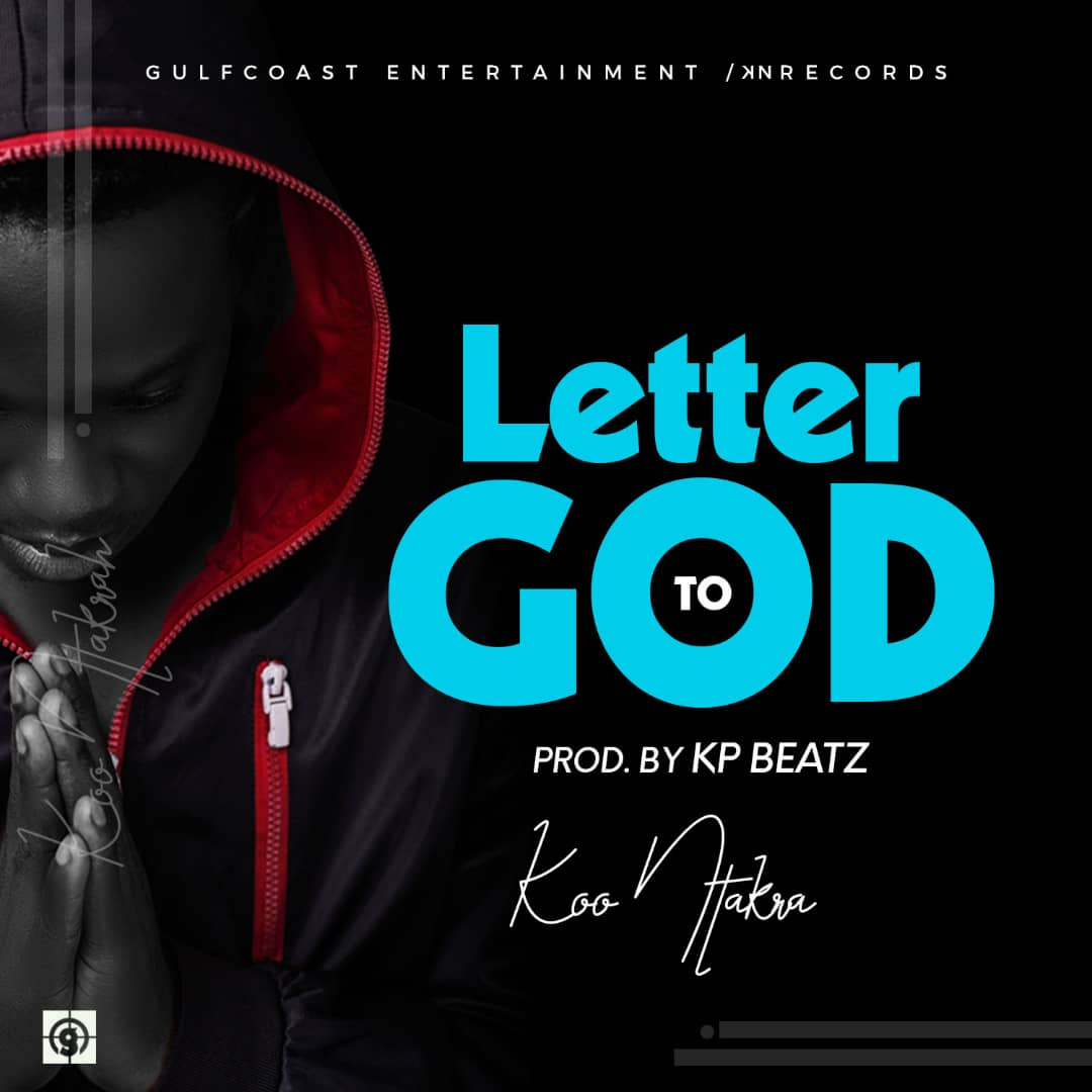 Koo Ntakra – Letter To God (Prod by KP Beatz)