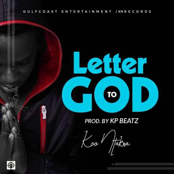 Koo Ntakra – Letter To God (Prod by KP Beatz)