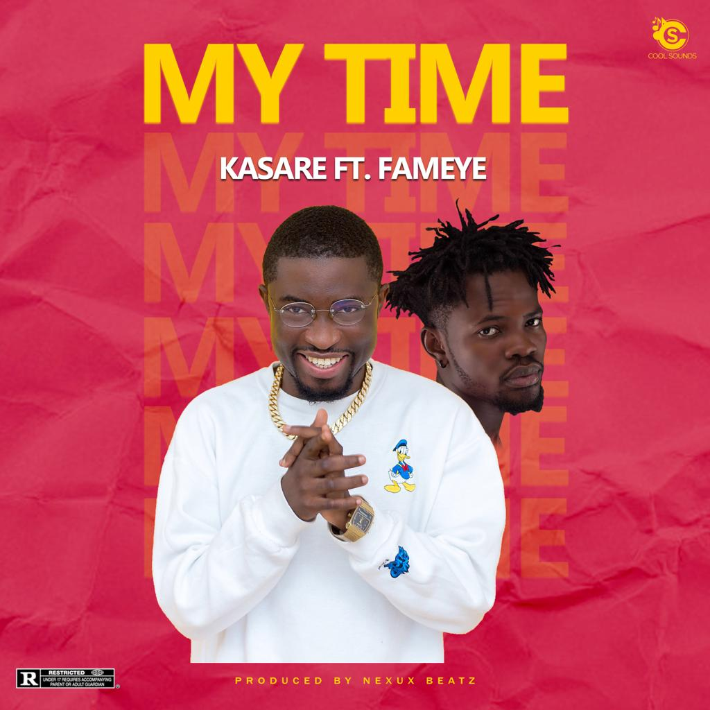 Kasare – My Time ft. Fameye (Prod by Nexux Beatz)