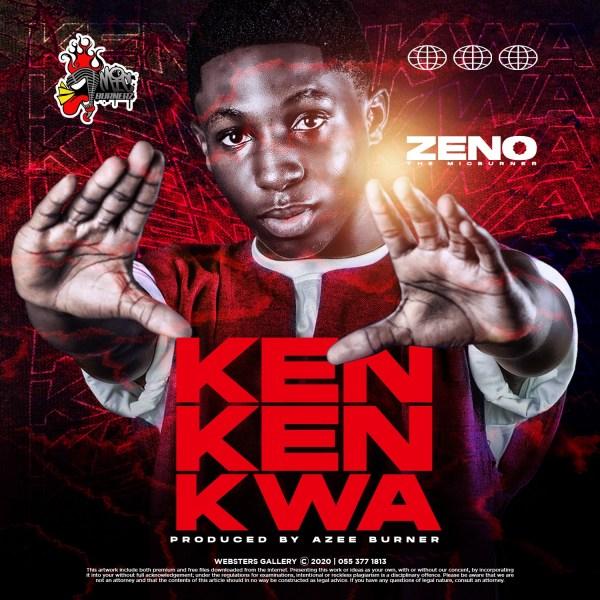 Zeno – Kenkenkwa (Prod by Azee Burner)